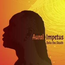 Dolio the Sleuth - Aural Impetus