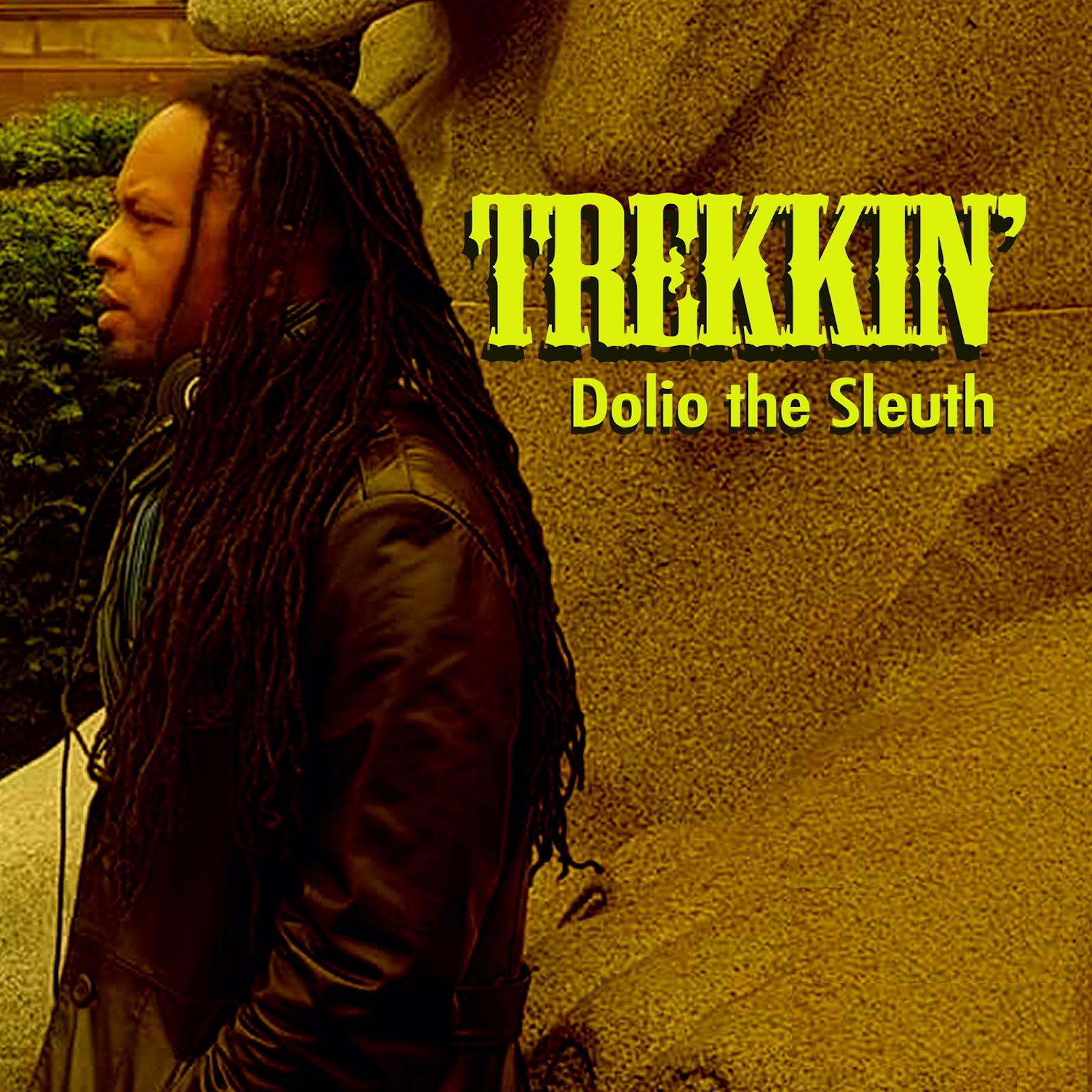 Dolio the Sleuth - Trekkin'