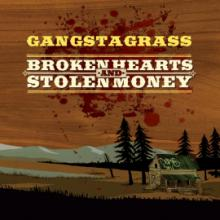 Gangstagrass: Broken Hearts and Stolen Money